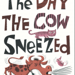 Book Review: 'The Day the Cow Sneezed' by James Flora